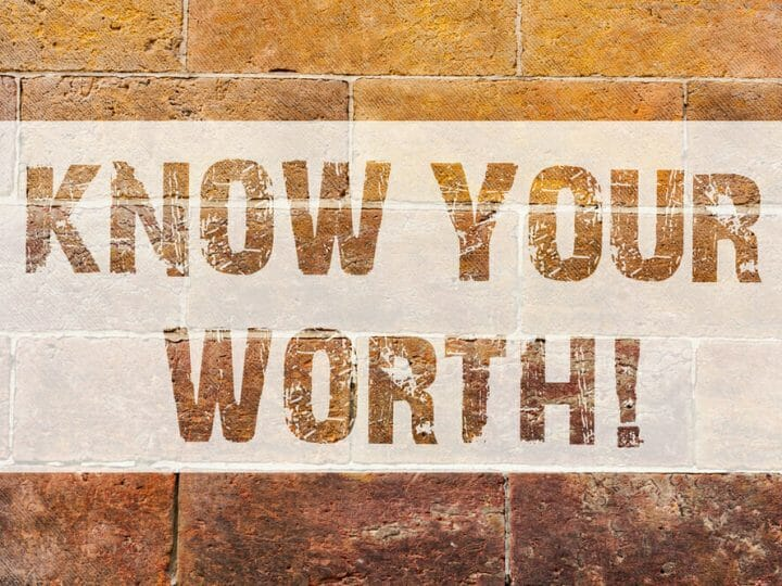 Know your value. Know your worth.